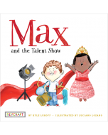 Max and Friends: Max and the Talent Show (hardcover) Trade Book