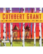 Cuthbert Grant (hardcover) Trade Book