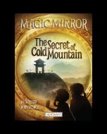 Magic Mirror: The Secret of Cold Mountain (hardcover) Trade Book