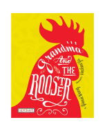 Grandma and the Rooster (hardcover) Trade Book