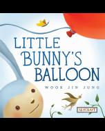 Little Bunny's Balloon (hardcover) Trade Book