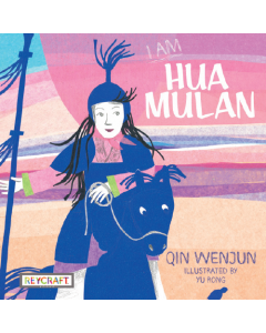 I Am Hua Mulan (hardcover) Trade Book