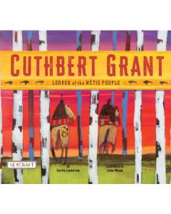 Cuthbert Grant (hardcover) Trade Book