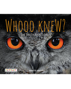 Whooo Knew? The Truth About Owls (hardcover) Trade Book