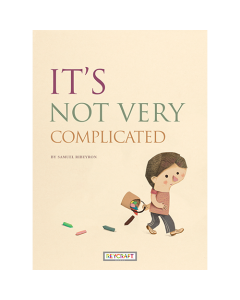 It's Not Very Complicated (hardcover) Trade Book