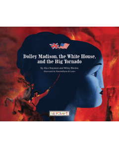 Dolley Madison, the White House, and the Big Tornado (hardcover) Trade Book
