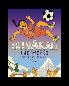 "Sunakali the ""Messi of the Himalayas"" (hardcover) Trade Book"