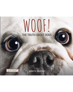 Woof! The Truth About Dogs (hardcover) Trade Book