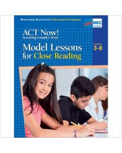 ACT Now! Model Lessons for Close Reading Professional Development Book
